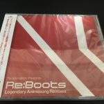 「Re:animation Presents Re:BOOTS Legendary Animesong Remixes」を購入!かっこいいRemix曲にワクワクした!